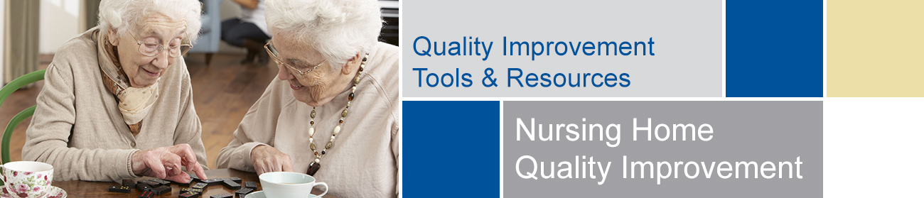 Quality Improvement Initiatives - Nursing Home Tools and Resources banner