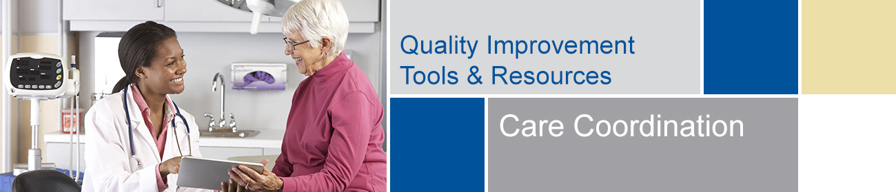 Quality Improvement Initiatives - Care Coordination Tools and Resources banner