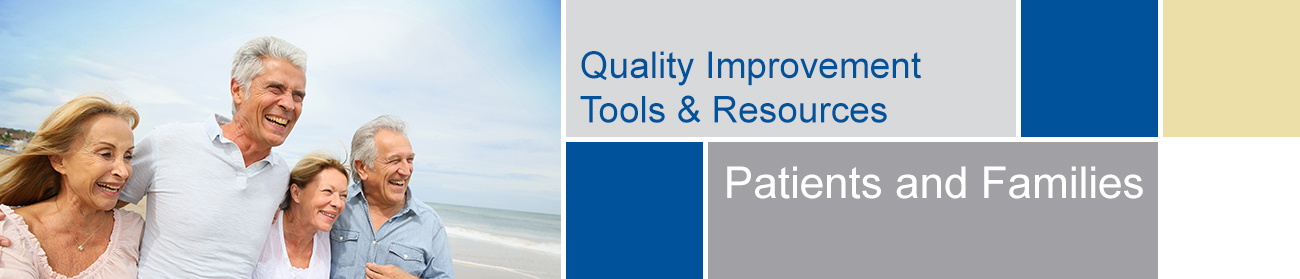 Quality Improvement Initiatives - Patients and Families Tools and Resources banner