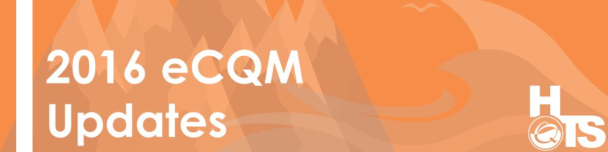 04102016-2016-eCQM-Updates
