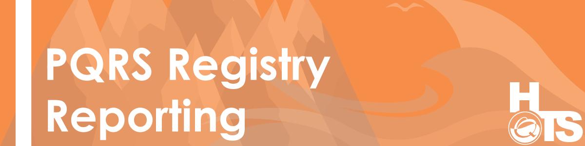 08102016-PQRS-Registry-Reporting