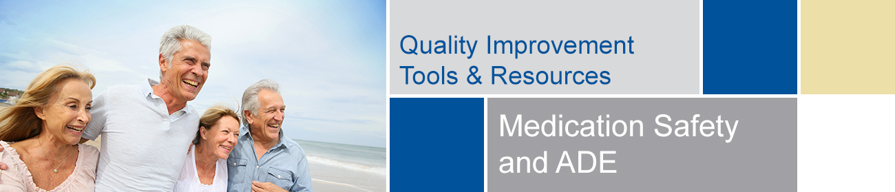 Quality Improvement Initiatives - Medication Safety ADE Tools and Resources banner